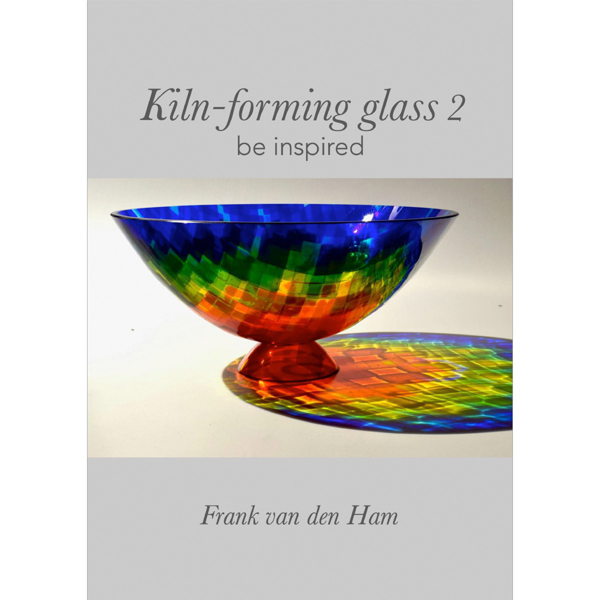 Ebook | Kiln-forming Glass 2 - be inspired