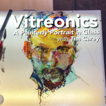 A Painterly Portrait in Glass with Tim Carey, Online Class, June 22 and July 13