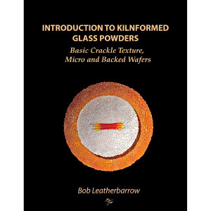 Ebook | Introduction to Kilnformed Glass Powders - Basic Crackle Texture, Micro and Backed Wafers